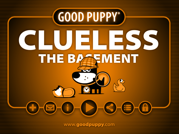 GOOD PUPPY . CLUELESS . The Basement . App