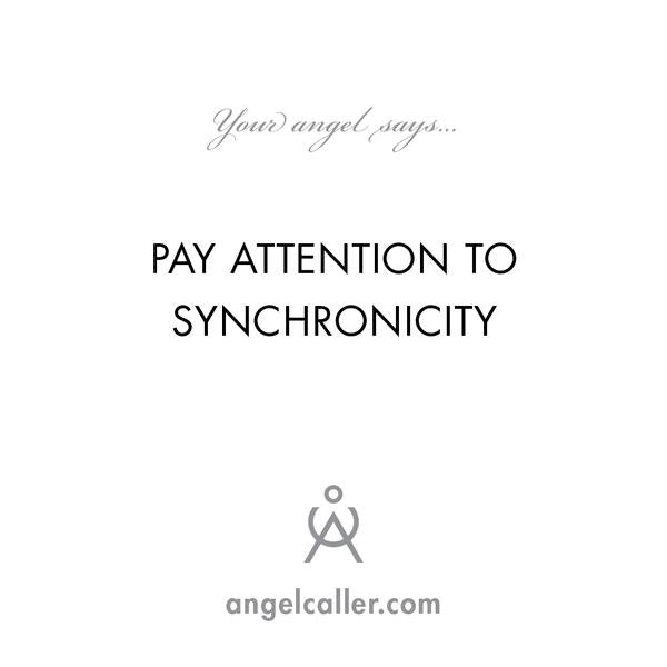 Pay Attention To Synchronicity