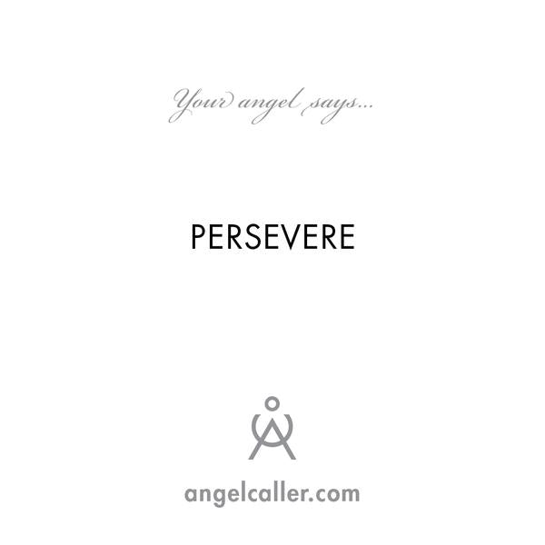 Persevere - Talk To Your Guardian Angel