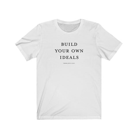TJH . Build Your Own Ideals . Unisex Jersey Short Sleeve Tee