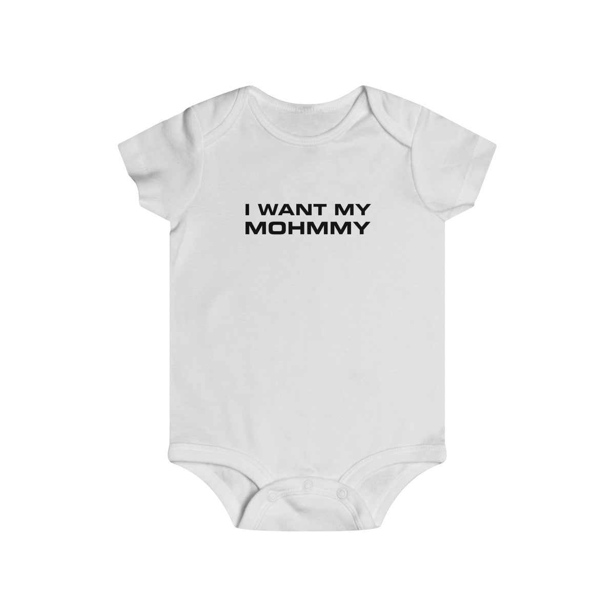 I Want My Mohmmy . Black Print . Infant Rip Snap Tee