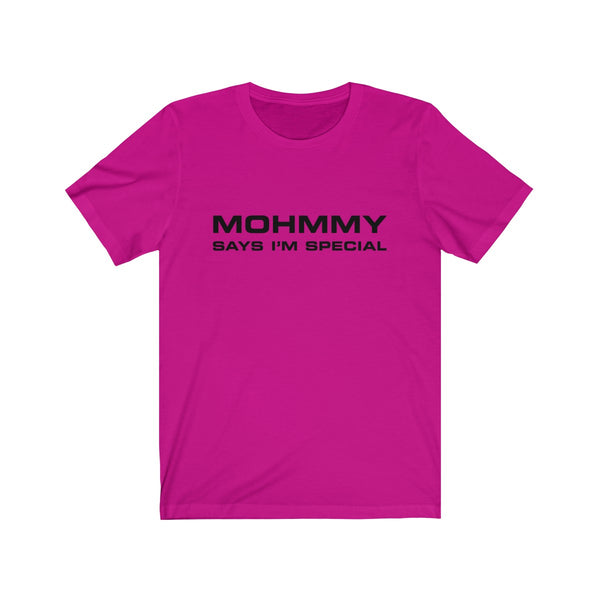 Mohmmy Says I'm Special . Black Print . Unisex Cotton Tee