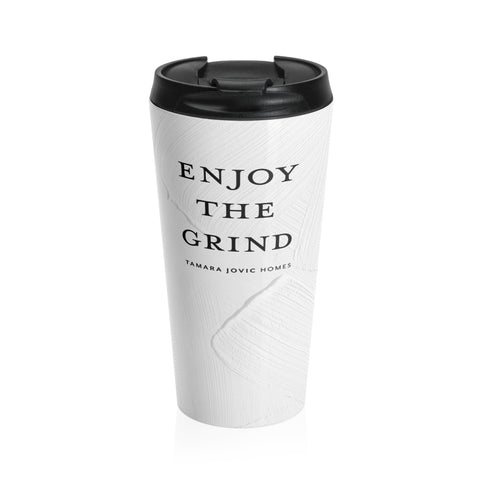 TJH . Enjoy The Grind . Stainless Steel Travel Mug