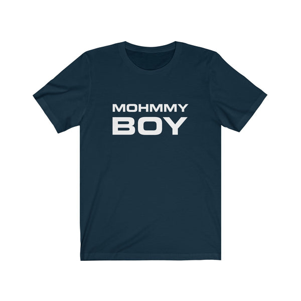 MOHMMY . Mohmmy Boy . White Print . Unisex Jersey Short Sleeve Tee