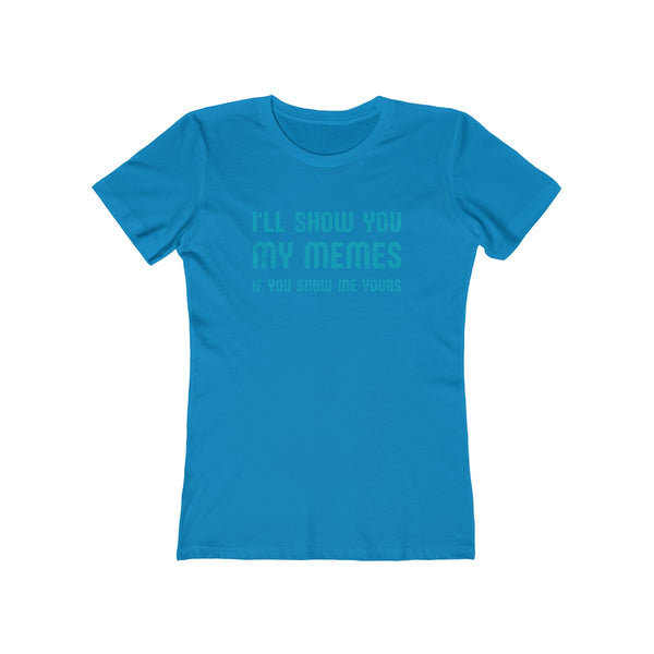 SACRED CLOWNS . I'll Show You My Memes . Turquoise Print . Women's The Boyfriend Tee