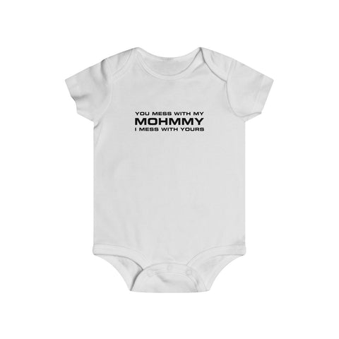 MOHMMY . You Mess With My Mohmmy . Black Print . Infant Rip Snap Tee