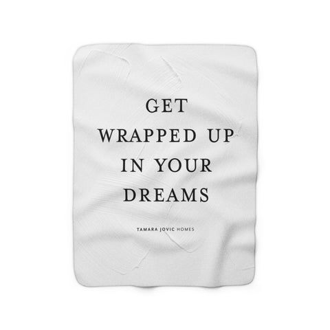TJH . Get Wrapped Up In Your Dreams . Sherpa Fleece Blanket