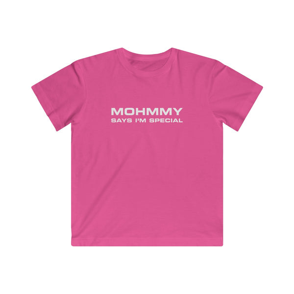Mohmmy Says I'm Special . White Print . Kids Fine Jersey Tee