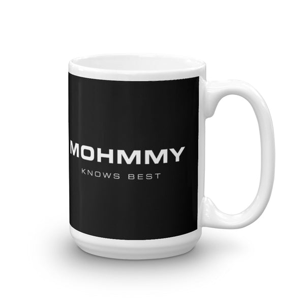 MOHMMY . I'm Not Your Mohmmy . Black . Mug . 15 oz