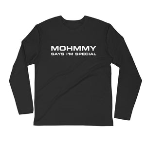 Mohmmy Says… . Black . Men's Fitted Long Sleeve Tee Crew Neck