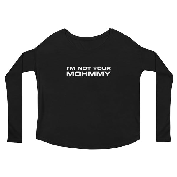 I'm Not Your Mohmmy . White Print . Women's Flowy Long Sleeve Tee