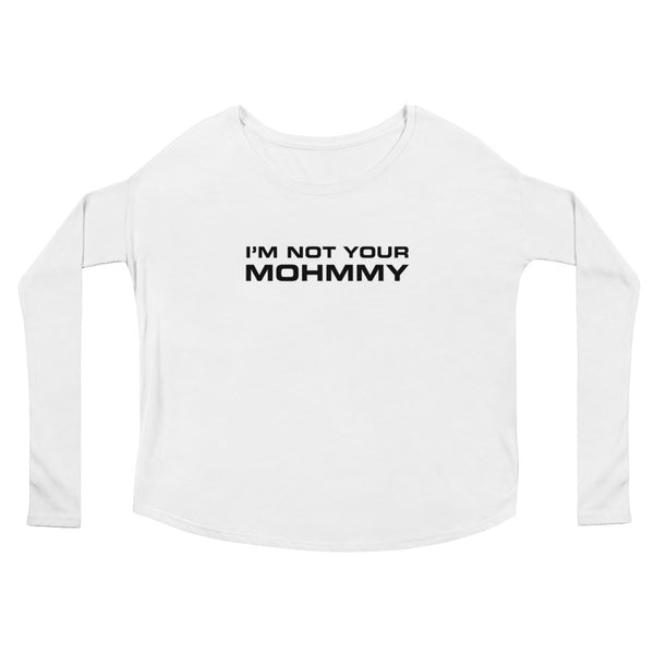 MOHMMY . I'm Not Your Mohmmy . Black Print . Women's Flowy Long Sleeve Tee