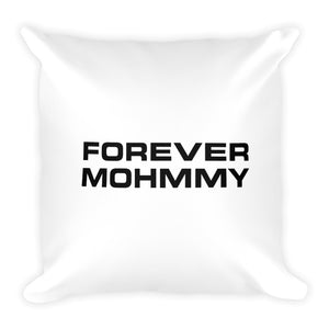 MOHMMY . Square Pillow . Forever MOHMMY . White