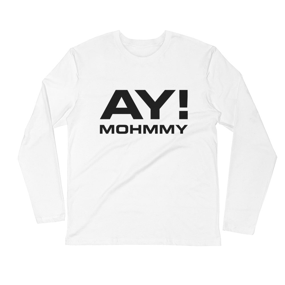 Ay! Mohmmy . White . Men's Fitted Long Sleeve Tee Crew Neck