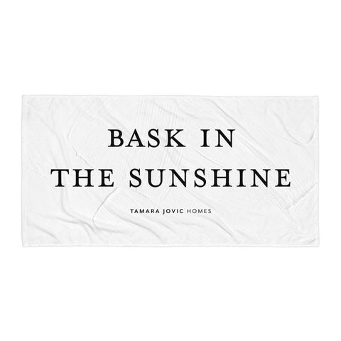 TJH . Bask In The Sunshine . Beach Towel