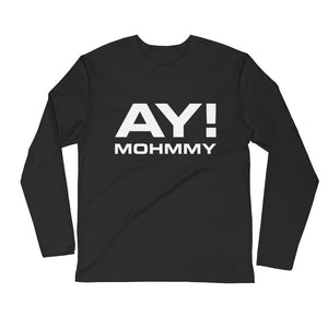 Ay! Mohmmy . Black . Men's Fitted Long Sleeve Tee Crew Neck