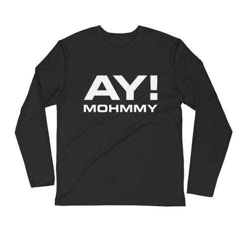 MOHMMY . Ay! Mohmmy . Black . Men's Fitted Long Sleeve Tee Crew Neck