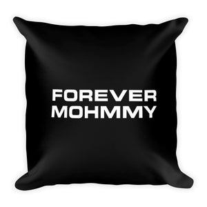 MOHMMY . Square Pillow . Forever MOHMMY . Black