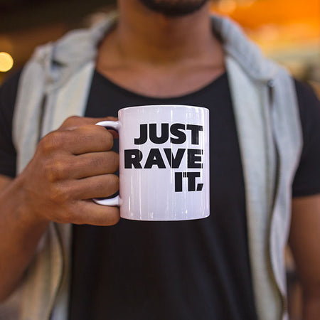 Mug Just Rave It