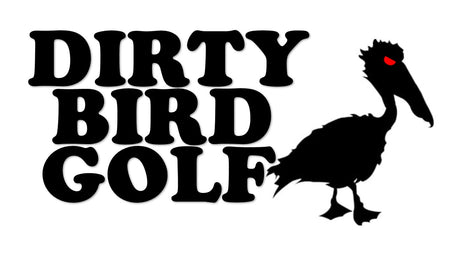 Dirty Bird Golf