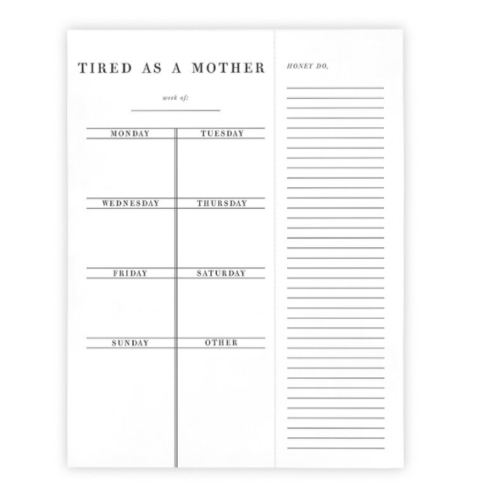 Weekly Planner - Tired As A Mother