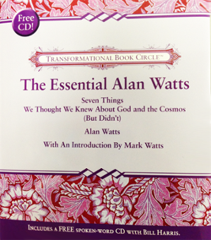 The Essential Alan Watts Book With CD Commentary by Bill Harris