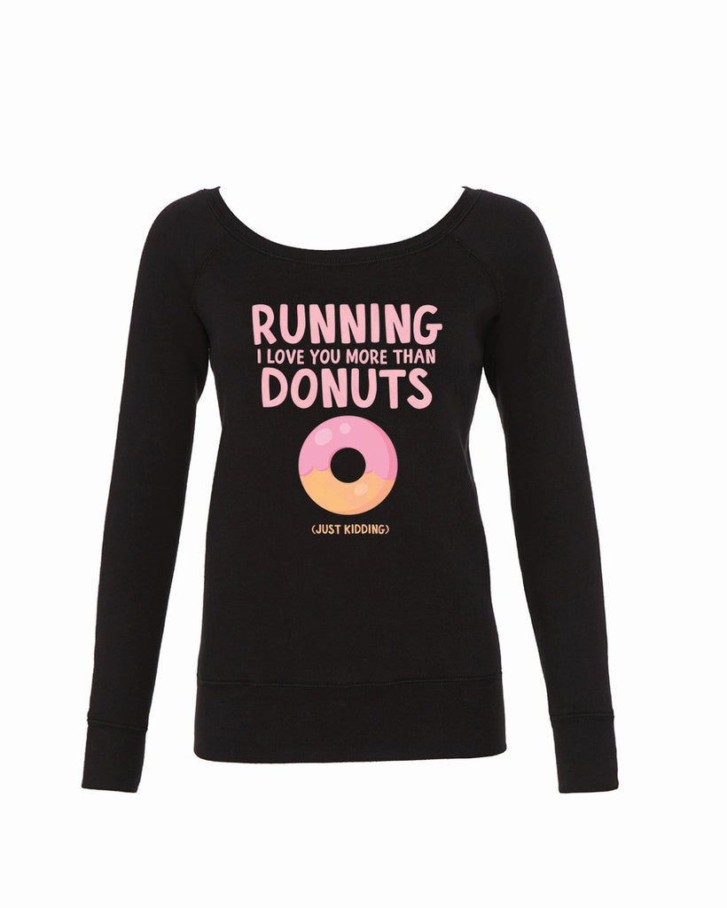 RUNNING I love you more than DONUTS (just kidding) Fleece Sweatshirt