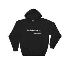 Be Necessary Hooded Sweatshirt