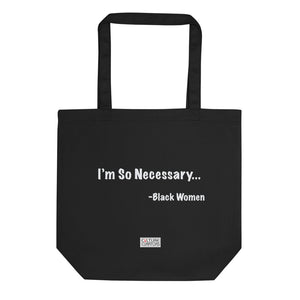 Be Necessary Eco Tote Bag
