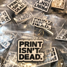 Print Isn't Dead Enamel Pin