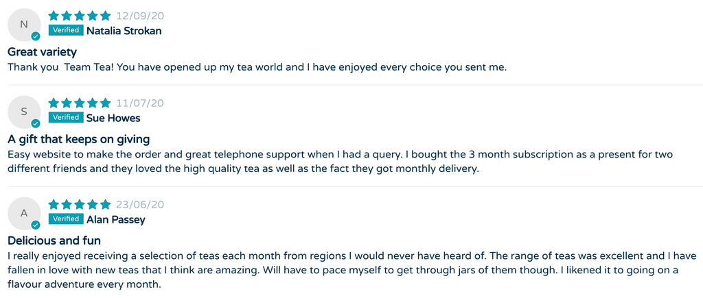 An image showing three reviews from customers of Team Tea's subscription box. They're very positive talking about how great it is to try different teas every month, how great the range and flavours are, as well as somebody talking about how great a gift it was for two different friends.