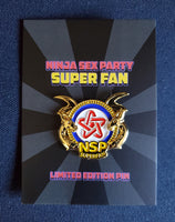 Ninja Sex Party Super Fan Pin