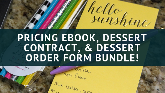 Pricing eBook, Dessert Contract, and Dessert Order Form Bundle!