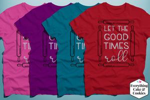 """Let the good times roll"" T-Shirt"
