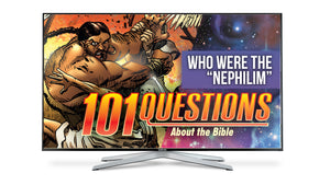 "#8 Who Were the ""Nephilim""?"