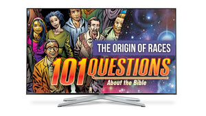 101 Questions about the Bible - #1 Origin of the Races