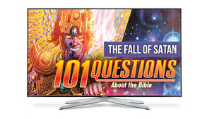 101 Questions about the Bible - #4 Satan's Fall