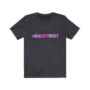 """#BLACKPERFECT"""