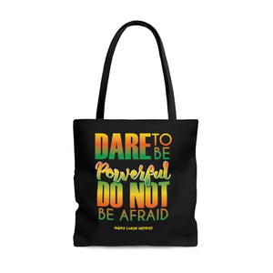 Dare to be Powerful Tote