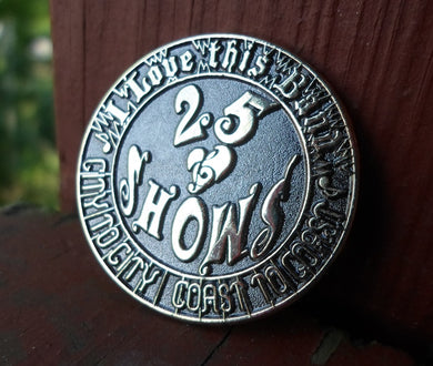 25 Shows Coin Pin