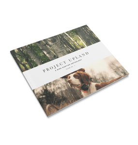 Project Upland HOME - MAGAZINES Project Upland, Project Upland Book - A Bird Hunting Anthology, Vol. 1