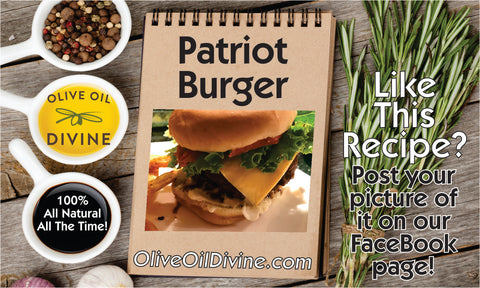 Patriot Burger by Olive Oil Divine