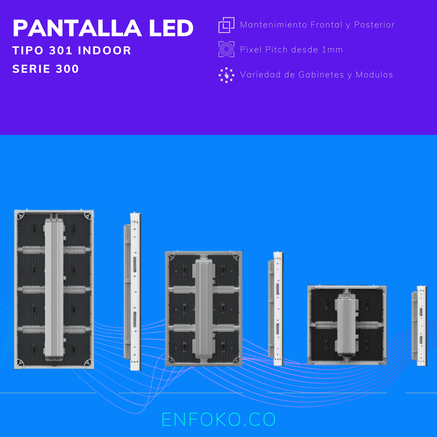 Tipo 301 - Pantalla LED INDOOR / Interior