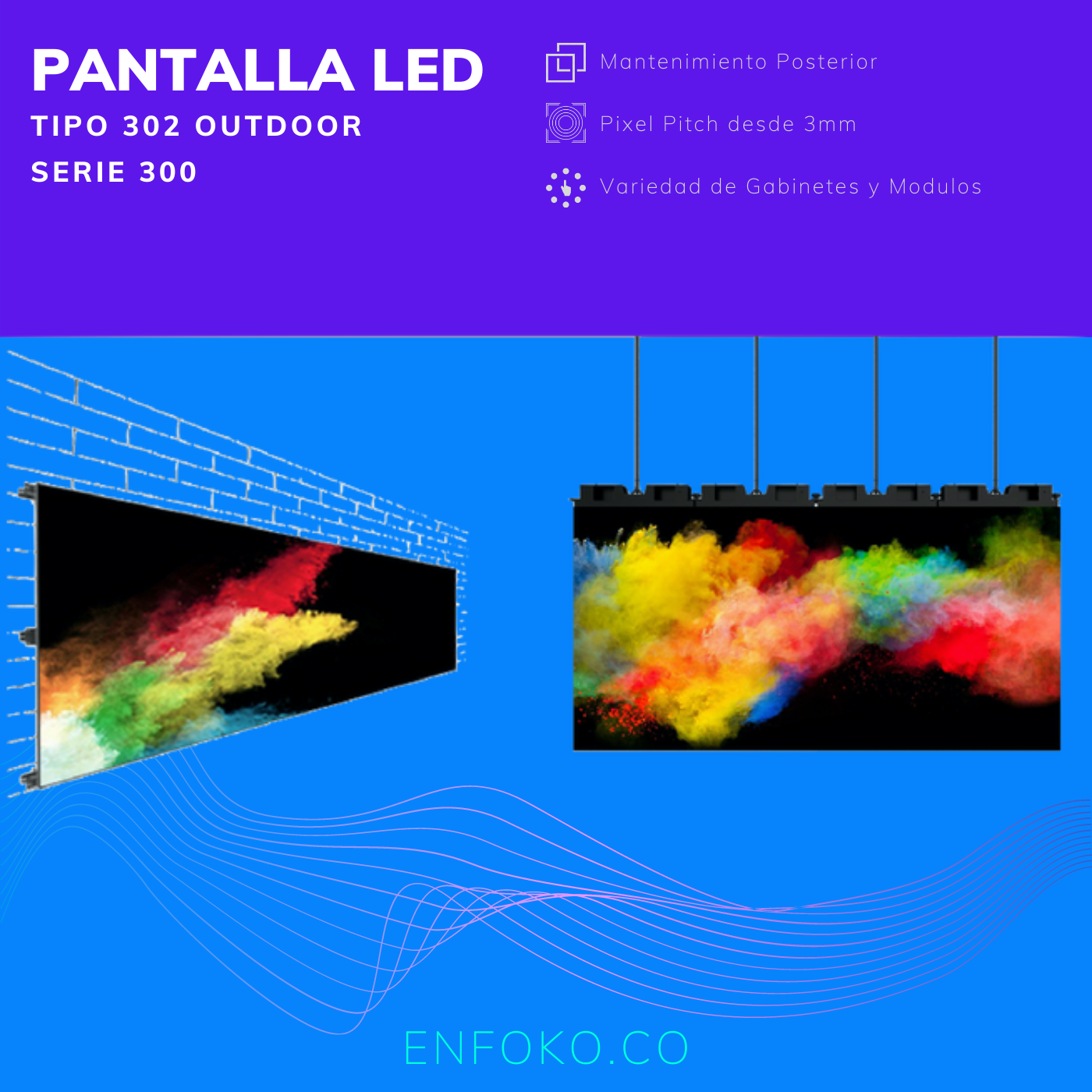 Tipo 302 - Pantalla LED OUTDOOR / Exterior