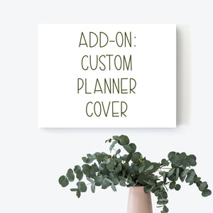 Custom Planner Cover - Add-On
