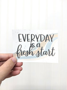 Sticker - Everyday is a Fresh Start