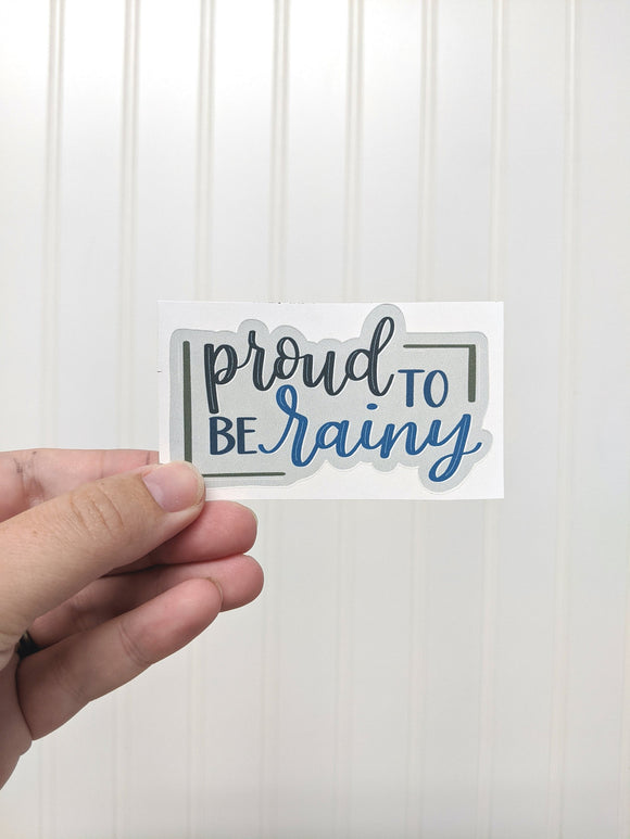 Sticker - Proud to be Rainy