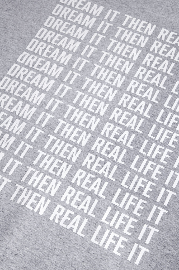 Dream It Then Real Life It Hoodie - Grey