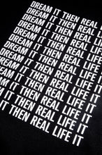 Dream It Then Real Life It Hoodie - Black