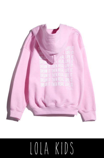 Dream It Then Real Life It Kids Hoodie - Pink